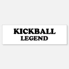 KICKBALL Legend Bumper Bumper Bumper Sticker
