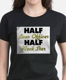 Half Loan Officer Half Rock Star T-Shirt