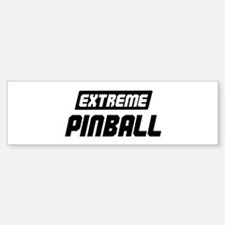 Extreme Pinball Bumper Bumper Bumper Sticker