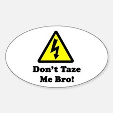 Don't Taze Me Bro! Oval Decal