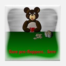 Poker Bear- Darn Prefloppers Tile Coaster