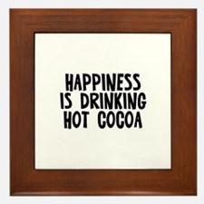 Happiness is drinking hot coc Framed Tile