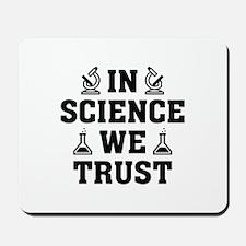 In Science We Trust Mousepad