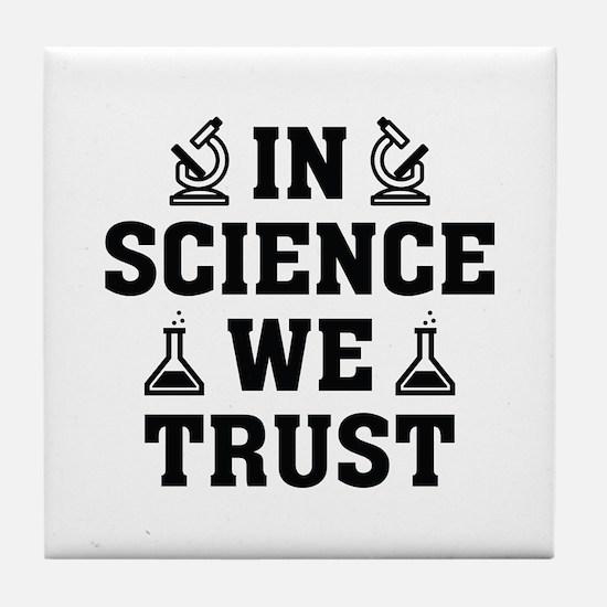 In Science We Trust Tile Coaster