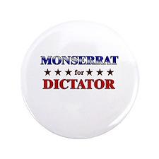 "MONSERRAT for dictator 3.5"" Button"