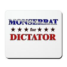 MONSERRAT for dictator Mousepad