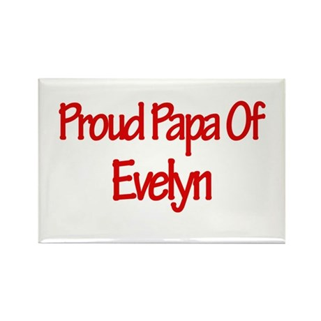 Proud Papa of Evelyn Rectangle Magnet