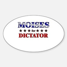 MOISES for dictator Oval Decal
