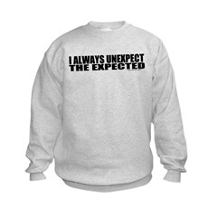 Unexpect the expected Sweatshirt