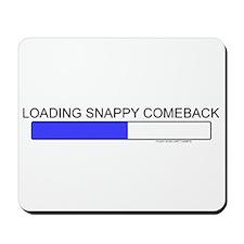 Loading Snappy Comeback Mousepad