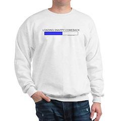 Loading Snappy Comeback Sweatshirt