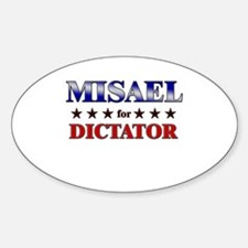 MISAEL for dictator Oval Decal