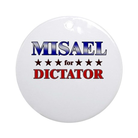 MISAEL for dictator Ornament (Round)