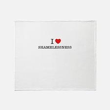 I Love SHAMELESSNESS Throw Blanket