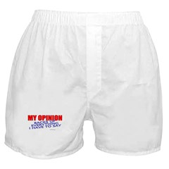 My Opinion Boxer Shorts