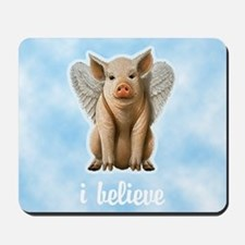 I Believe Flying Pig Mousepad