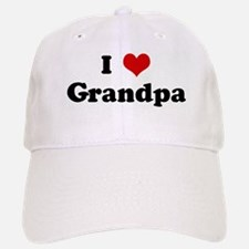 I Love Grandpa Baseball Baseball Cap