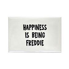 Happiness is being Freddie Rectangle Magnet (10 pa