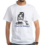 I Don't Do Windows! White T-Shirt