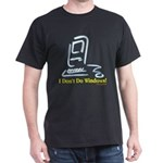 I Don't Do Windows! Dark T-Shirt