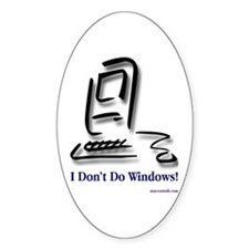 I Don't Do Windows! Decal