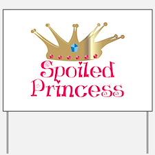 Spoiled Princess Yard Sign