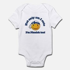 Not only am I cute I'm Finnish too Infant Bodysuit