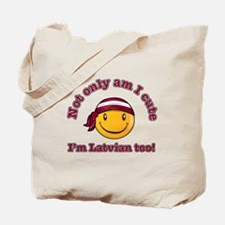 Not only am I cute I'm Latvian too Tote Bag