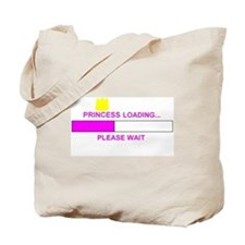PRINCESS LOADING... Tote Bag
