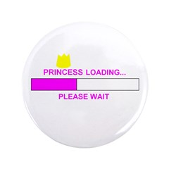 "PRINCESS LOADING... 3.5"" Button (100 pack)"