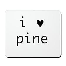 i heart pine Mousepad