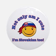 Not only am I cute I'm Slovakian too Ornament (Rou