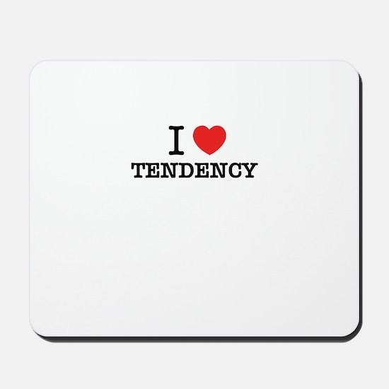 I Love TENDENCY Mousepad