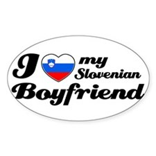 I love my Slovenian Boyfriend Oval Decal