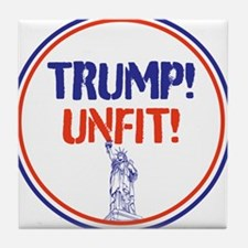 Trump is unfit Tile Coaster