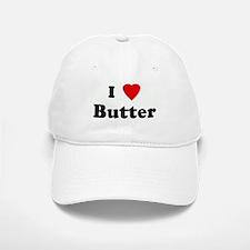 I Love Butter Baseball Baseball Cap