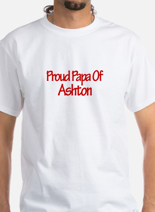 Proud Papa of Ashton Shirt