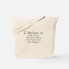I Believe In Tote Bag