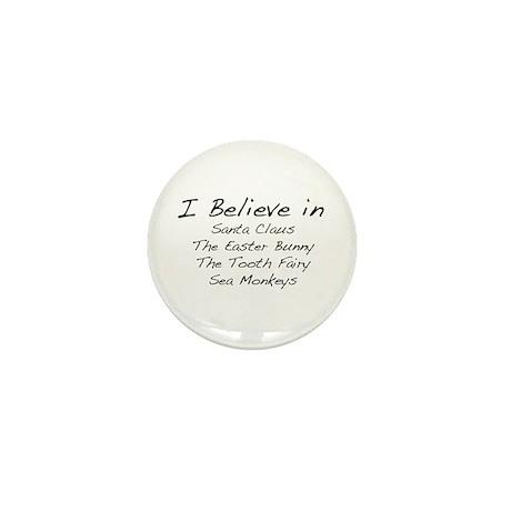 I Believe In Mini Button