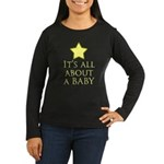 about a baby Women's Long Sleeve Dark T-Shirt