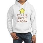 about a baby Hooded Sweatshirt