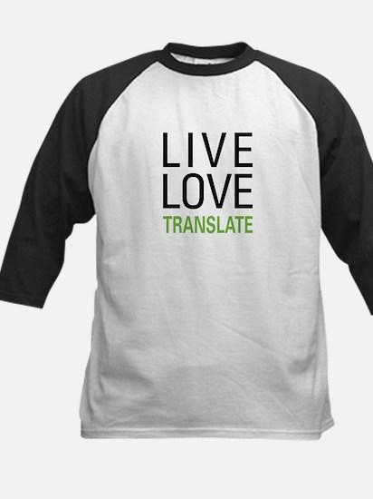 Live Love Translate Kids Baseball Jersey