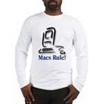 Macs Rule! Long Sleeve T-Shirt