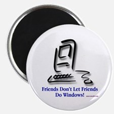 Friends Don't Let Friends Magnet