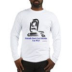 Friends Don't Let Friends #2 Long Sleeve T-Shirt