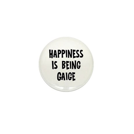 Happiness is being Gaige Mini Button