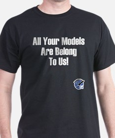 All Your Models T-Shirt