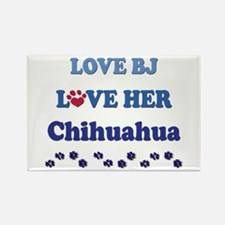 Love BJ Love Her Chihuahua Rectangle Magnet