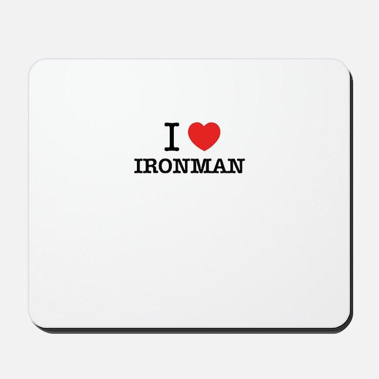 I Love IRONMAN Mousepad