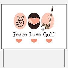 Peace Love Golf Golfing Yard Sign